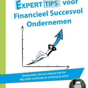 Experttips voor financieel succesvol ondernemen, monica ten hoove, financieel expert, De MILJOEN methode, www.demiljoenmethode.nl